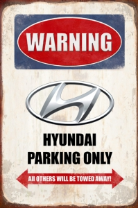 Rusty-Blechschild---WARNING-HYUNDAI-PARKING-ONLY