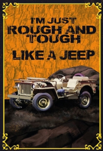 Blechschild---LIKE-A-JEEP---I-M-JUST-ROUGH-AND-TOUGH