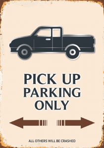 Rusty-Blechschild---PICK-UP-PARKING-ONLY
