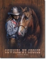 Nostalgie Blechschild - COWGIRL BY CHOICE