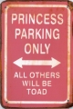 Rusty Metall Blechschild - PRINCESS PARKING ONLY-all others