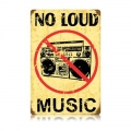 Nostalgie blechschild - NO LOUD MUSIC