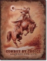 Nostalgie Blechschild - COWBOYS BY CHOICE