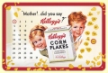 Nostalgie Blechschildkalender - KELLOGS - MOTHER DID YOU SAY