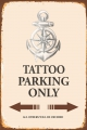Rusty Blechschild - TATTOO PARKING ONLY