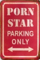 Rusty Metall Blechschild - PORN STAR PARKING ONLY