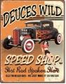 Nostalgie Blechschild - DEUCES WILD SPEED SHOP