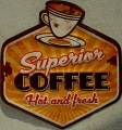 Blechschild - SUPERIOR COFFEE - HOT AND FRESH