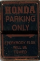 Rusty Blechschild - HONDA PARKING ONLY - EVERYB