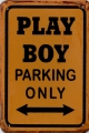 Rusty Metall Blechschild - PLAYBOY PARKING ONLY